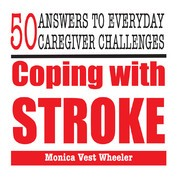 Coping with Stroke: 50 Answers to Everyday Caregiver Challenges eBook